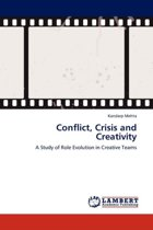 Conflict, Crisis and Creativity