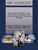 United States, Petitioner, V. Paul Tanner et al. U.S. Supreme Court Transcript of Record with Supporting Pleadings