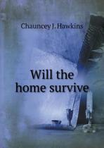 Will the Home Survive