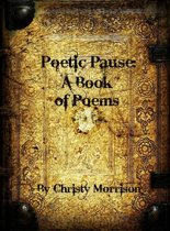 Poetic Pause: A Book of Poems