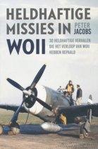 Heldhaftige missies in WOII. 30 heldhaftige verhalen die het verloop van WOII hebben bepaald.