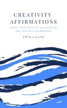 Creativity Affirmations: Boost Your Creativity and Discover New Ideas with Affirmations