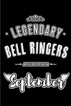 Legendary Bell Ringers are born in September: Blank Lined Bell Ringer Journal Notebooks Diary as Appreciation, Birthday, Welcome, Farewell, Thank You,