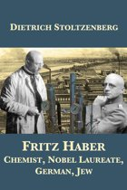 Fritz Haber: Chemist, Nobel Laureate, German, Jew