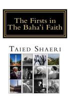 The Firsts in the Baha'i Faith