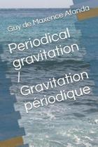 Periodical Gravitation / Gravitation P riodique
