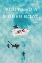 You Need A Bigger Boat: 2020 Jaws-Inspired Weekly Calendar With Goal Setting Section and Habit Tracking Pages, 6''x9''