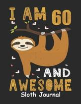 I Am 60 And Awesome Sloth Journal: Sloth Notebook And Journal To Write In For 60 Year Old Boy Girl - 6x9 Unique Diary - 120 Blank Lined Pages - Happy