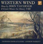 Western Wind - Music By John Taverner & Court Musi