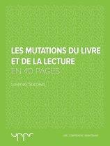Les mutations du livre et de la lecture - En 40 pages