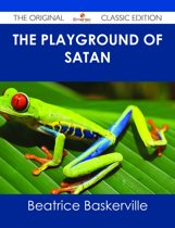The Playground of Satan - The Original Classic Edition