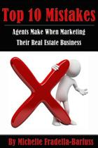 Top 10 Mistakes Agents Make When Marketing Their Real Estate Business