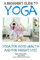 A Beginner?s Guide to Yoga