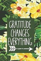 Gratitude Changes Everything: Daily Writing Prompts Journal For Women