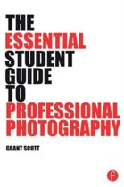 The Essential Student Guide to Professional Photography