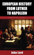 European History from Luther to Napoleon