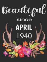 Beautiful Since April 1940
