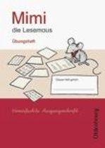 Mimi die Lesemaus Ausgabe E. Übungsheft. Vereinfachte Ausgangsschrift