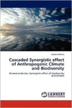 Cascaded Synergistic Effect of Anthropogenic Climate and Biodiversity