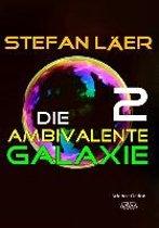 Die ambivalente Galaxie 2