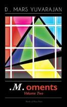 . M .Oments (Volume Two)