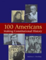 100 Americans Making Constitutional History
