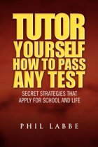 Tutor Yourself - How to Pass Any Test