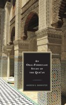 An Oral-Formulaic Study of the Qur'an