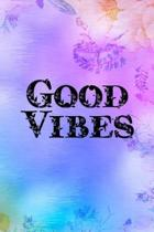 Good Vibes: Good Day Notebook Journal Composition Blank Lined Diary Notepad 120 Pages Paperback Mountain Lilac
