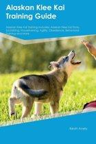 Alaskan Klee Kai Training Guide Alaskan Klee Kai Training Includes