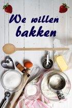 We willen bakken