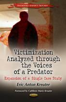 Victimization Analyzed Through the Voices of a Predator