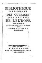 Biblioth que Raisonn e Des Ouvrages Des Savans de l'Europe