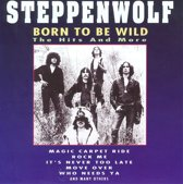 Born To Be Wild: The Hits And More