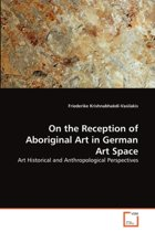 On the Reception of Aboriginal Art in German Art Space