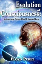 Evolution of Consciousness: A Journey Guided by Universal Law