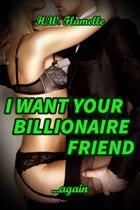 I Want Your Billionaire Friend... Again