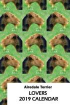 Airedale Terrier Lovers 2019 Calendar