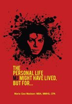 The Personal Life Mj Might Have Lived, But For...