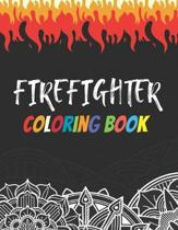 Firefighter Coloring Book: Funny Saying Quotes Mandala Firefighters Coloring Book for Adults Stress Relieving Gift Workbook