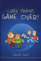 Cyber Friends - Game Over!