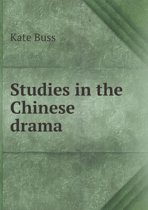 Studies in the Chinese Drama