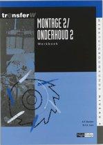 Montage / Onderhoud / 2 / 2 / deel Werkboek