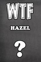 Wtf Hazel ?