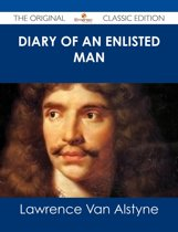Diary of an Enlisted Man - The Original Classic Edition