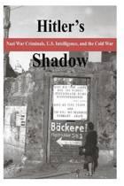 Hitler's Shadow - Nazi War Criminals, U.S. Intelligence, and the Cold War