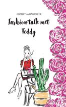 Fashion talk met Teddy