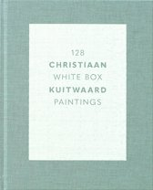 128 White Box Paintings. Christiaan Kuitwaard