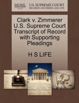 Clark V. Zimmerer U.S. Supreme Court Transcript of Record with Supporting Pleadings