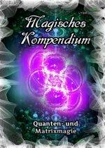 Magisches Kompendium - Quanten- und Matrixmagie